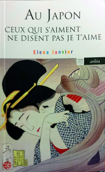"""""""Au Japon ceux qui s'aiment ne disent pas je t'aime"""" - Elena Janvier - éditions A 2012éa"""