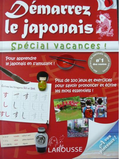 Démarrez le Japonais, spécial vacances - éditions Larousse